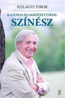 Szilágyi Tibor - Katonai szakképzettsége: színész
