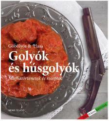 Haas Márta, Göbölyös N. László - Golyók és húsgolyók - Ízes Itália könyvek