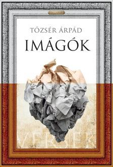 Tőzsér Árpád - Imágók