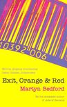 BEDFORD, MARTYN - Exit,  Orange and Red [antikvár]
