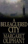 Oliphant Margaret - A Beleaguered City [eKönyv: epub,  mobi]