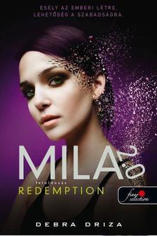 Debra Driza - Redemption - Feloldozás (Mila 2.0 3.) - PUHA BORÍTÓS