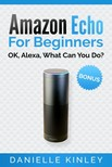 Kinley Danielle - Amazon Echo For Beginners [eKönyv: epub,  mobi]