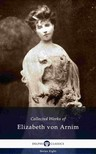 Elizabeth von ARNIM - Delphi Collected Works of Elizabeth von Arnim (Illustrated) [eKönyv: epub, mobi]