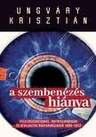 UNGVÁRY KRISZTIÁN - A szembenézés hiánya - Felelőségrevonás, iratnyilvánosság és átvilágítás Magyarországon 1990-2017<!--span style='font-size:10px;'>(G)</span-->