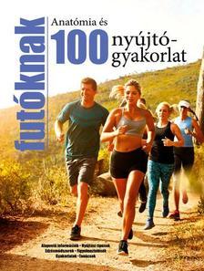 . - 100 nyújtógyakorlat és anatómia futóknak