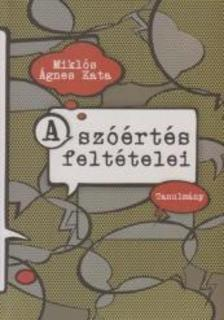 Miklós Ágnes Kata - A szóértés feltételei
