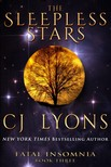 Lyons Cj - THE SLEEPLESS STARS: Fatal Insomnia Book #3 [eKönyv: epub,  mobi]