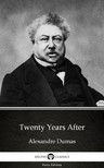Delphi Classics Alexandre Dumas, - Twenty Years After by Alexandre Dumas (Illustrated) [eKönyv: epub,  mobi]