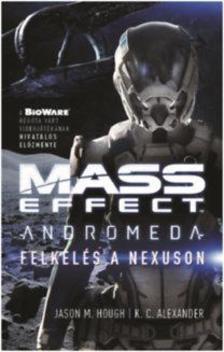 Jason M. Hough, K.C. Alexander - Felkelés a Nexuson - Mass Effect: Androméda