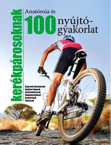. - 100 nyújtógyakorlat és anatómia kerékpárosoknak