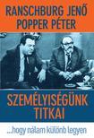 RANSCHBURG JENŐ-POPPER PÉTER - Személyiségünk titkai<!--span style='font-size:10px;'>(G)</span-->