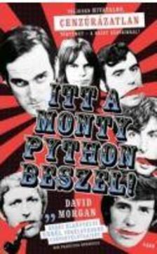 David Morgan - Itt a Monty Python beszél!