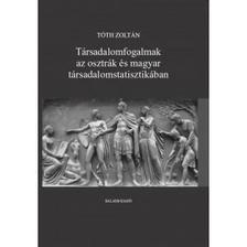 Tóth Zoltán - Társadalomfogalmak az osztrák és magyar társadalomstatisztikában