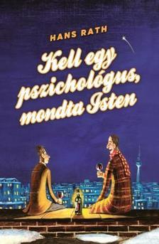 Hans Rath - Kell egy pszichológus, mondta Isten
