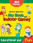Clarence Squareman Clarence Squareman, - My Book of Indoor Games [eKönyv: epub,  mobi]