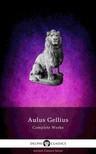 Gellius Aulus - Delphi Complete Works of Aulus Gellius - 'The Attic Nights' (Illustrated) [eKönyv: epub, mobi]