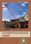 - A projektfinanszírozás alapjai