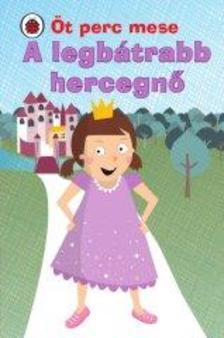 Rebeka Lim - Öt perc mese - A legbátrabb hercegnő