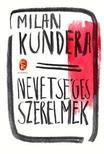 Milan Kundera - Nevetséges szerelmek<!--span style='font-size:10px;'>(G)</span-->