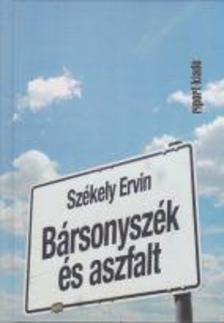 Székely Ervin - Bársonyszék és aszfalt