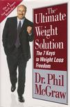 McGRAW, PHIL DR - The Ultimate Weight Solution [antikvár]