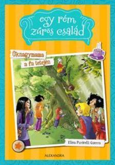Elisa Puricelli Guerra - Üknagymama a fa tetején - Egy rém zűrös család 2.