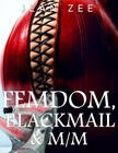 Zee Jean - FemDom,  Blackmail and M/M [eKönyv: epub,  mobi]