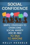 Hessels Kelly - Social Confidence [eKönyv: epub, mobi]
