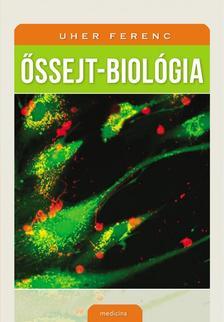 Uher Ferenc - Őssejt-biológia