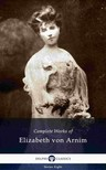 Elizabeth von ARNIM - Delphi Complete Works of Elizabeth von Arnim (Illustrated) [eKönyv: epub, mobi]