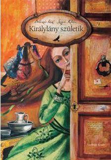 Boldizsár Ildikó - KIRÁLYLÁNY SZÜLETIK