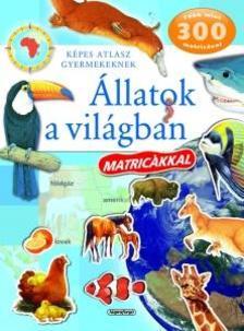 - Képes atlasz - Állatok a világban matricákkal