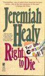 HEALY, JEREMIAH - Right to Die [antikvár]
