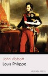 Abbott John - Louis Philippe [eKönyv: epub,  mobi]