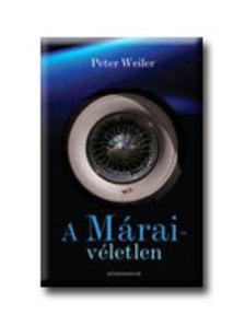 Peter Weiler - A MÁRAI-VÉLETLEN
