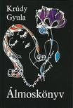 KRÚDY GYULA - Álmoskönyv<!--span style='font-size:10px;'>(G)</span-->