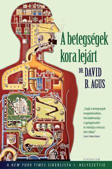 AGUS, DAVID B. - A betegségek kora lejárt
