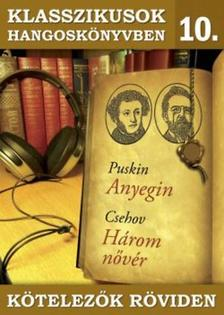 Puskin, Csehov - KLASSZIKUSOK HANGOSKÖNYVBEN 10. - KÖTELEZŐK RÖKVIDEN
