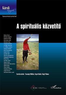 Vassányi Miklós, Sepsi Enikő, Voigt Vilmos (szerk.) - A spirituális közvetítő