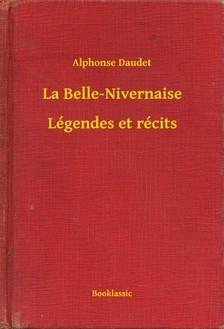 ALPHONSE DAUDET - La Belle-Nivernaise - Légendes et récits [eKönyv: epub, mobi]