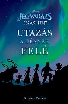 - - Disney - Jégvarázs: Északi fény - Utazás a fények felé