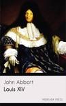 Abbott John - Louis XIV [eKönyv: epub, mobi]