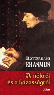 Rotterdami Erasmus - A nőkről és a házasságról