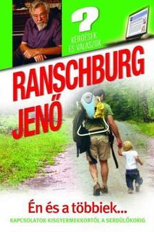 .Ranschburg Jenő - Én és a többiek... - Kapcsolatok kisgyermekkortól a serdülőkorig