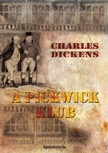 Charles Dickens - A Pickwick Klub I. kötet [eKönyv: epub, mobi]