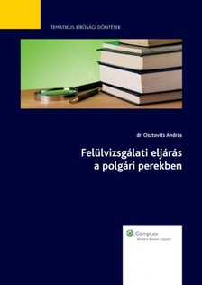 dr Osztovits András - Felülvizsgálati eljárás a polgári perekben [eKönyv: epub, mobi]