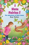 Hrncir Karen R. - I Hate Fairies! [eKönyv: epub,  mobi]