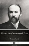 Delphi Classics Thomas Hardy, - Under the Greenwood Tree by Thomas Hardy (Illustrated) [eKönyv: epub, mobi]