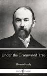 Delphi Classics Thomas Hardy, - Under the Greenwood Tree by Thomas Hardy (Illustrated) [eKönyv: epub,  mobi]